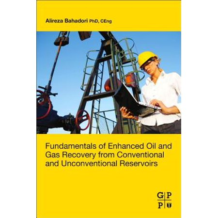 Fundamentals of Enhanced Oil and Gas Recovery from Conventional and Unconventional (Oil And Gas Mlps Yield To Investors)
