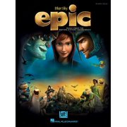 Epic: Music from the Motion Picture Soundtrack for Intermediate to Advanced Piano Solo