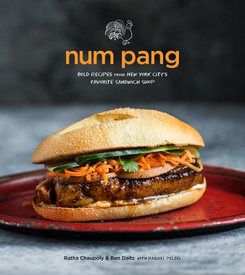 Num Pang: Bold Recipes from New York City's Favorite Sandwich Shop (Hardcover)