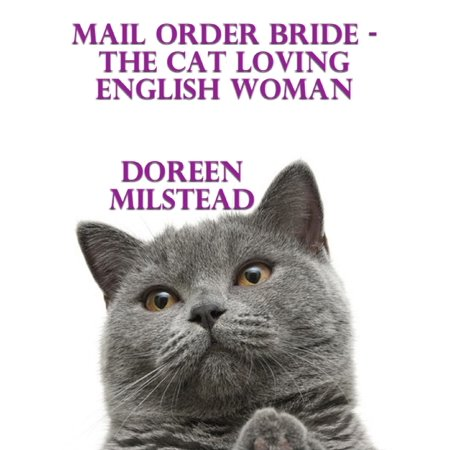 Mail Order Bride – the Cat Loving English Woman - eBook Cat Pre Order Ships