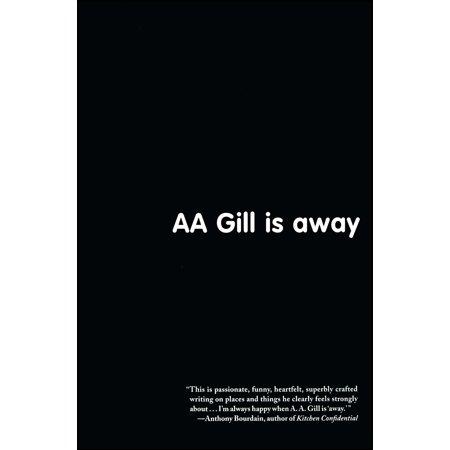 AA Gill Is Away
