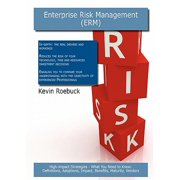 Enterprise Risk Management (Erm) : High-Impact Strategies - What You Need to Know: Definitions, Adoptions, Impact, Benefits, Maturity, Vendors