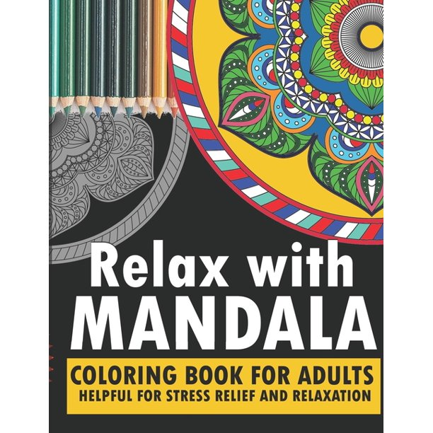 Relax with mandala: coloring book for adults turn your ...