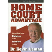 Home Court Advantage : Preparing Your Children to Be Winners in Life