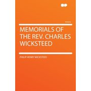 Memorials of the Rev. Charles Wicksteed