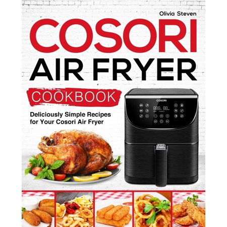 Air Fryer Recipes: Cosori Air Fryer Cookbook: Deliciously Simple Recipes for Your Cosori Air Fryer (Paperback) Master Cosori Air Fryer and Impress Your Family, Friends and Guests!This Air Fryer cookbook is devoted to both beginner cooks and advanced cooks, passionate about crispy and delicious meals.In this Air Fryer recipes cookbook you will find the following: Craveable and Irresistible air fryer recipes to make in your Cosori Air FryerModern Technique that will change the way you cookTips & Tricks on how to use the Cosori Air Fryer in the best possible wayLots of Crispy & Yummy Meals made in no time with no-fussThis Air Fryer cookbook is a will guide you if you are the type of person who loves friedfood and easy recipes!
