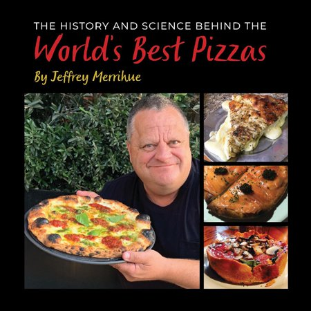 The History and Science Behind the World's Best (The Worlds Best Pizza)