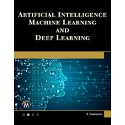 Artificial Intelligence, Machine Learning, and Deep Learning (Paperback)