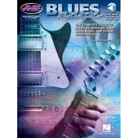 Blues Rhythm Guitar : The Complete Guide to Shuffles, Boogies, Jump, Slow Blues, and Other Blues (Best Slow Blues Guitar)