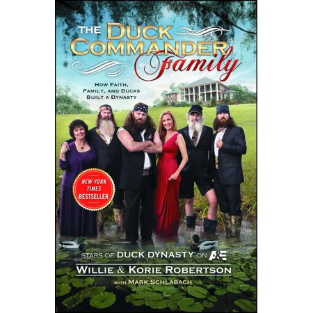 The Duck Commander Family : How Faith, Family, and Ducks Built a Dynasty](Characters In Duck Dynasty)