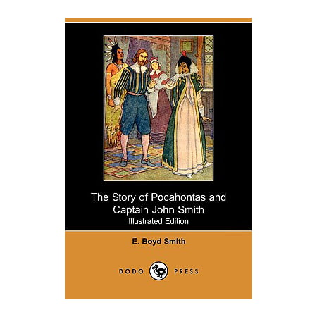 The Story of Pocahontas and Captain John Smith (Illustrated Edition) (Dodo