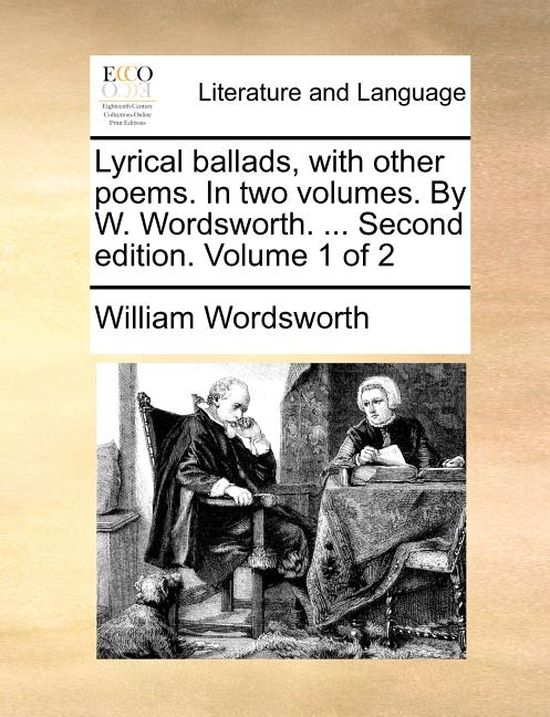 Lyrical Ballads, With Other Poems. in Two Volumes. by W ...