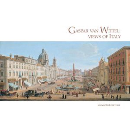 Gaspar van Wittel: views of Italy -