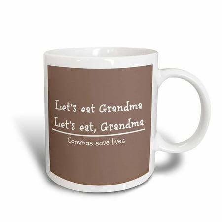 3dRose Lets eat grandma. Lets eat, grandma commas save lives, Ceramic Mug, 15-ounce ()