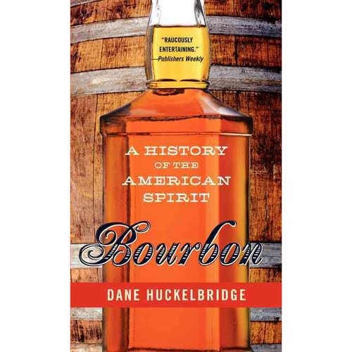 Bourbon: A History of the American Spirit