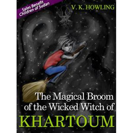 - The Magical Broom of the Wicked Witch of Khartoum - eBook