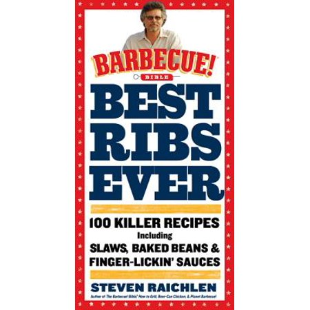 Best Ribs Ever: A Barbecue Bible Cookbook - eBook (The Best Baby Back Ribs Ever)