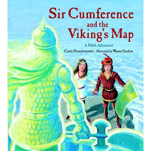 Sir Cumference and the Viking's Map: A Math Adventure