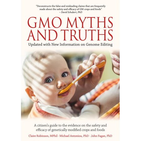 Gmo Myths & Truths : A Citizen's Guide to the Evidence on the Safety and Efficacy of Genetically Modified Crops and Foods, 4th
