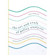 The Art and Craft of Policy Analysis : Reissued with a New Introduction by B. Guy Peters