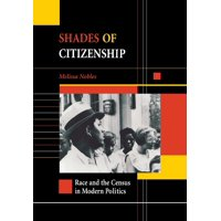 Shades of Citizenship : Race and the Census in Modern Politics