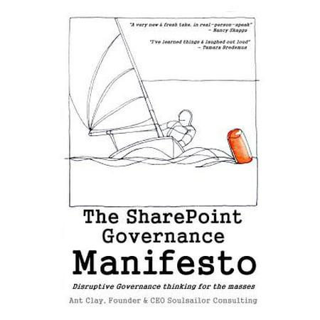 The Sharepoint Governance Manifesto  Disruptive Governance Thinking For The Masses