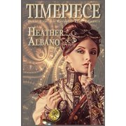 Timepiece : A Steampunk Time-Travel Adventure