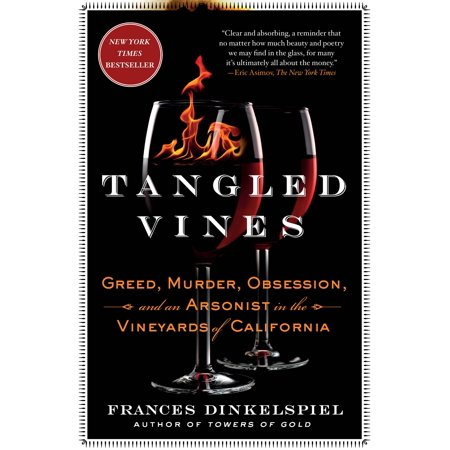 Tangled Vines : Greed, Murder, Obsession, and an Arsonist in the Vineyards of California - Newton Vineyard California