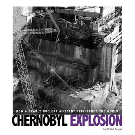 Chernobyl Explosion : How a Deadly Nuclear Accident Frightened the