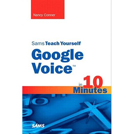 Sams Teach Yourself Google Voice in 10 Minutes - (Best Google Voice Numbers)