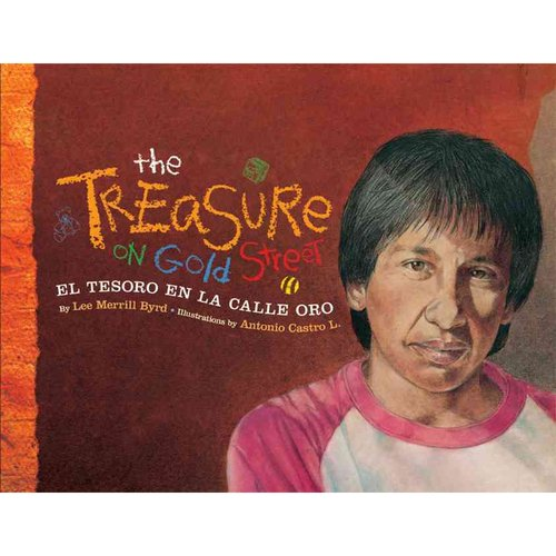 The Treasure on Gold Street/El Tesoro En LA Calle Oro: A Neighborhood Story in English and Spanish