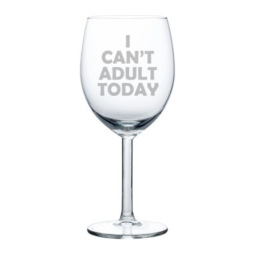 """Funny Wine Glass /""""I Can/'t Adult Today/"""" Wine Birthday Present Mother/'s Day Gift"""
