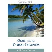 Gems from the Coral Islands : Vol 2, Eastern Polynesia