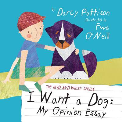 I Want a Dog : My Opinion Essay