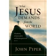 What Jesus Demands from the World (All authority in heaven and on earth has been given to me. - eBook