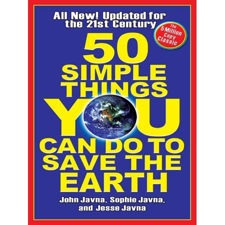 50 Simple Things You Can Do to Save the Earth -