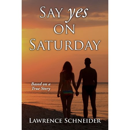 Say Yes On Saturday: Based On A True Story - eBook](Next Halloween On A Saturday)