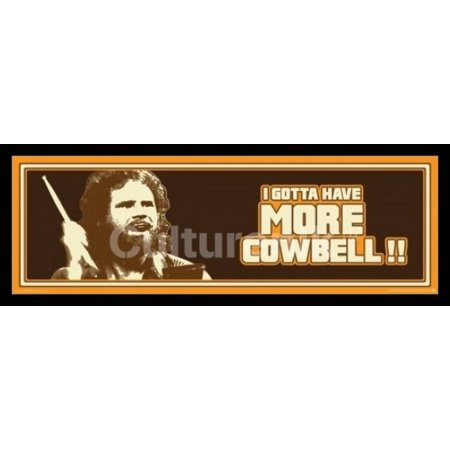 Saturday Night Live Gotta Have Cowbell Brown Laminated & Framed Poster (36 X 12)](Personalized Cowbells)