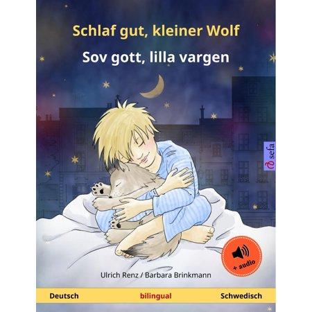 Schlaf gut, kleiner Wolf – Sov gott, lilla vargen (Deutsch – Schwedisch). Zweisprachiges Kinderbuch, ab 2-4 Jahren, mit mp3 Hörbuch zum Herunterladen - eBook (Gelb In Schwedisch)