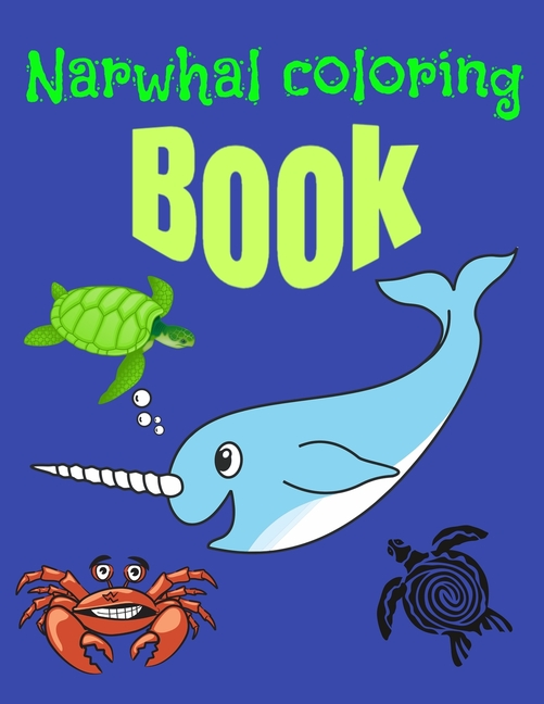 Narwhal Coloring Book : 32 Pages To Colour For Kids And ...