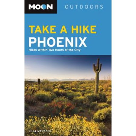Moon Take a Hike Phoenix : Hikes within Two Hours of the - Party City Indio Hours