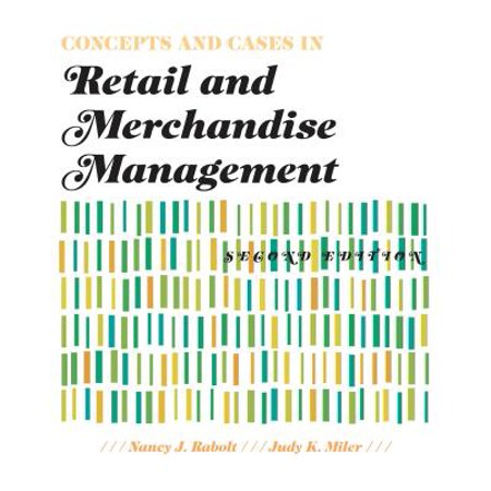 Concepts and Cases in Retail and Merchandise Management 2nd