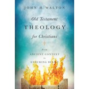 Old Testament Theology for Christians : From Ancient Context to Enduring Belief