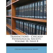 Transactions - Chicago Pathological Society, Volume 10, Issue 8