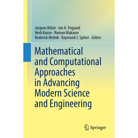Mathematical and Computational Approaches in Advancing Modern Science and Engineering -