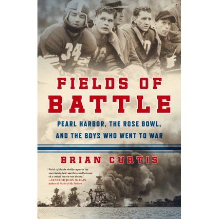 Fields of Battle:  Pearl Harbor, the Rose Bowl, and the Boys Who Went to War - image 1 de 1