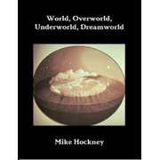 World, Underworld, Overworld, Dreamworld - eBook