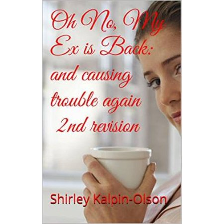 Again Series - Oh No, My Ex is Back: and Causing Trouble Again-- second book of series, Calamity of Betrayal - eBook
