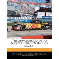 The Armchair Guide to NASCAR : The 1997 Racing Season