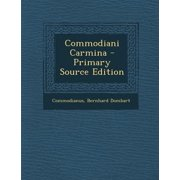 Commodiani Carmina - Primary Source Edition